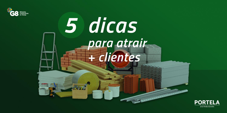 5 dicas para atrair clientes para sua loja  de materiais de construção